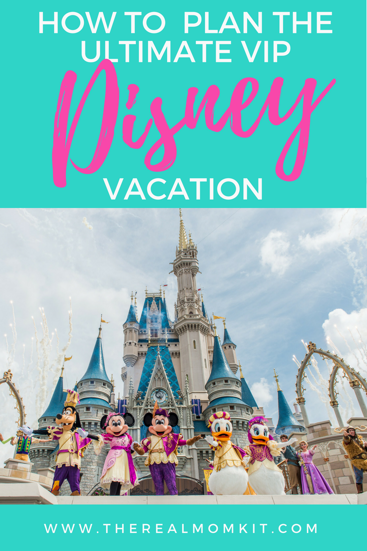 How To Do Disney World Vip Style The Real Mom Kit
